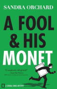 a fool and his monet by Sandra Orchard